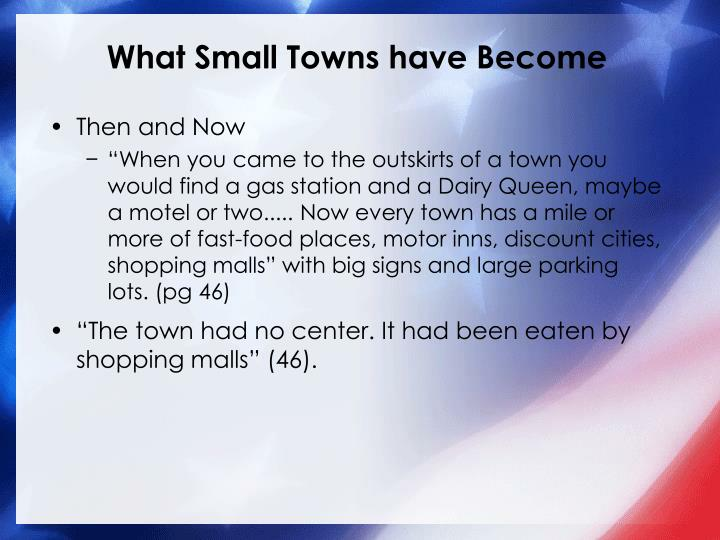 What Small Towns have Become
