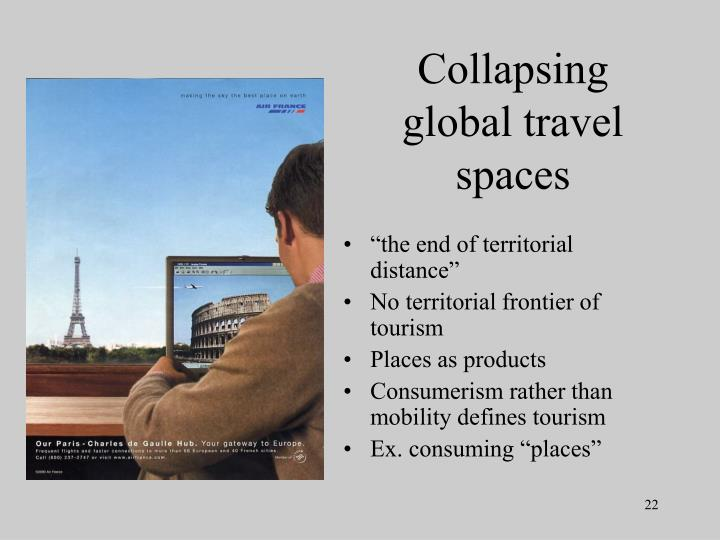 Collapsing global travel spaces