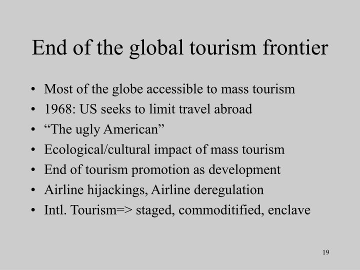 End of the global tourism frontier