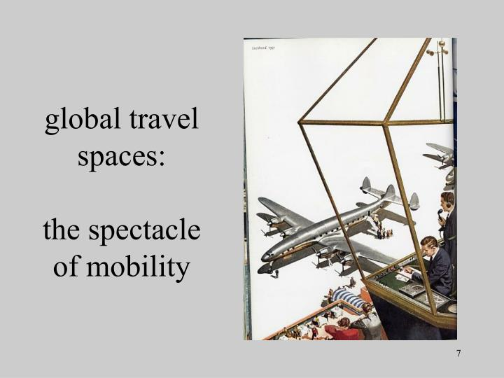 global travel spaces: