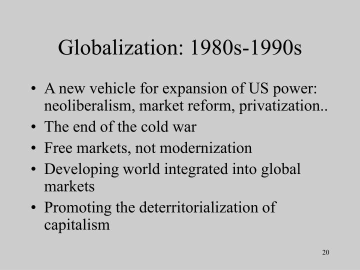 Globalization: 1980s-1990s