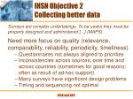 ihsn objective 2 collecting better data