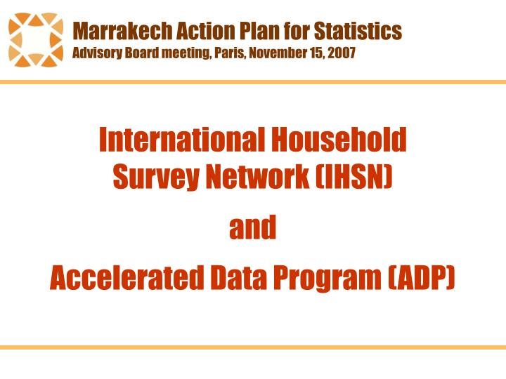 International household survey network ihsn and accelerated data program adp