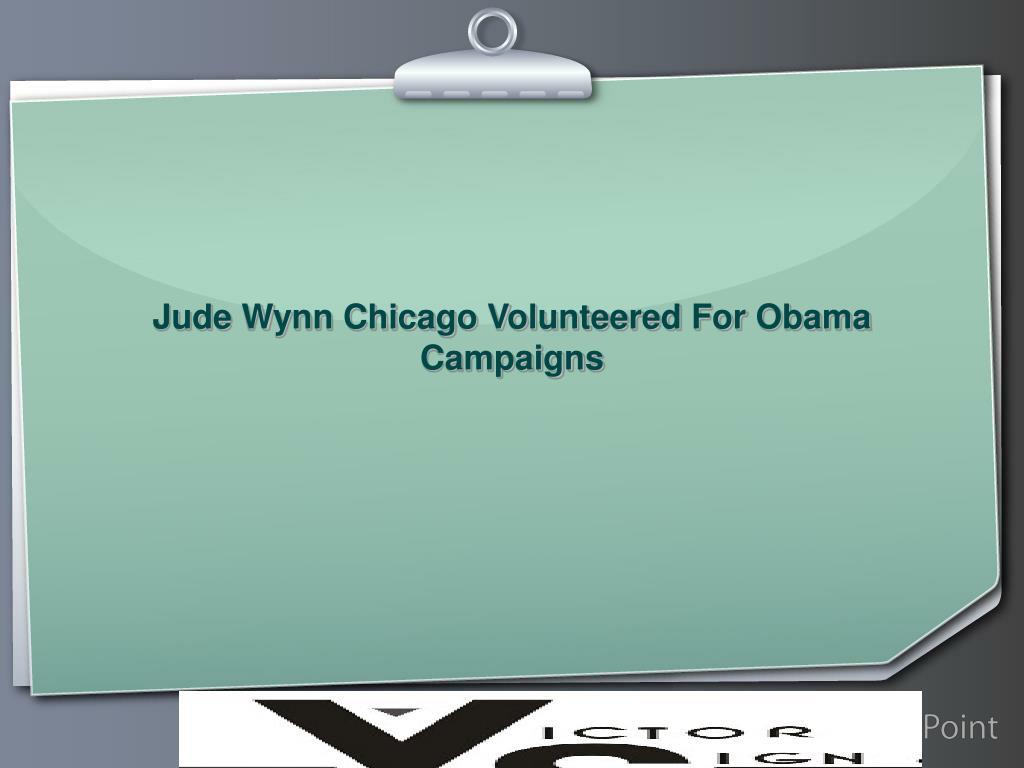 Jude Wynn Chicago Volunteered For
