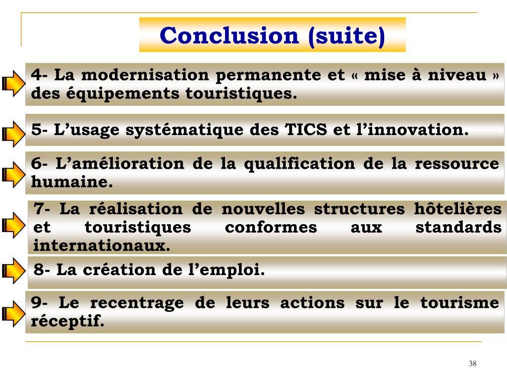 7- La réalisation de nouvelles structures hôtelières et touristiques conformes aux standards internationaux.