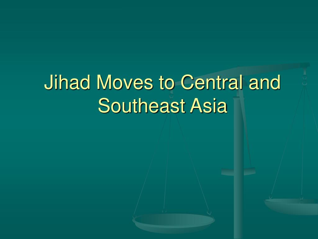 Jihad Moves to Central and Southeast Asia