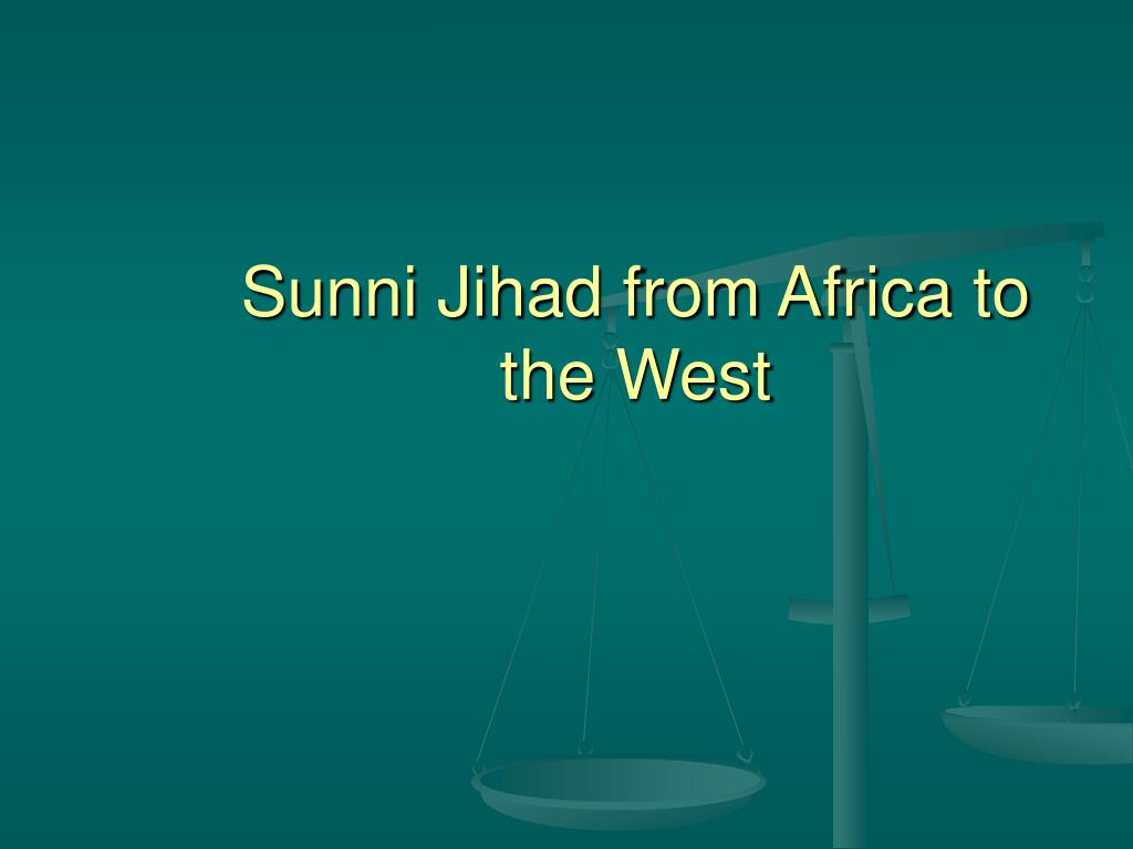 Sunni Jihad from Africa to the West