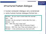 structured human dialogue