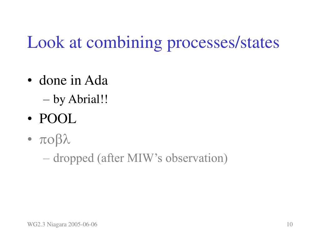 Look at combining processes/states