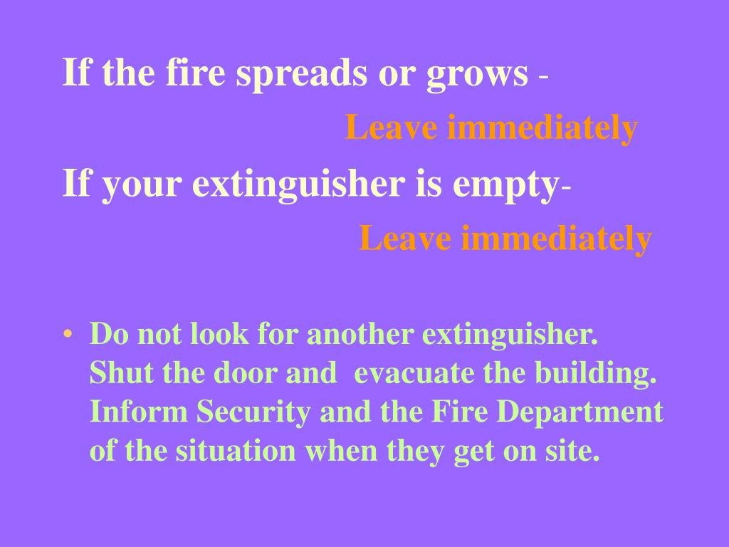 If the fire spreads or grows