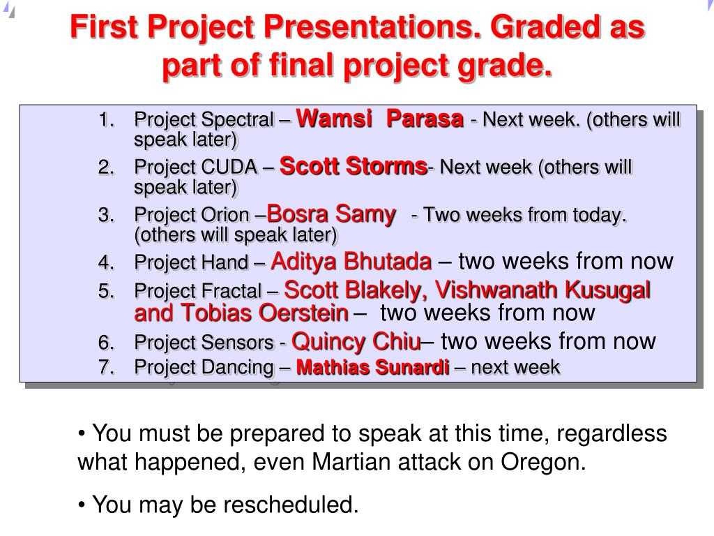 First Project Presentations. Graded as part of final project grade.