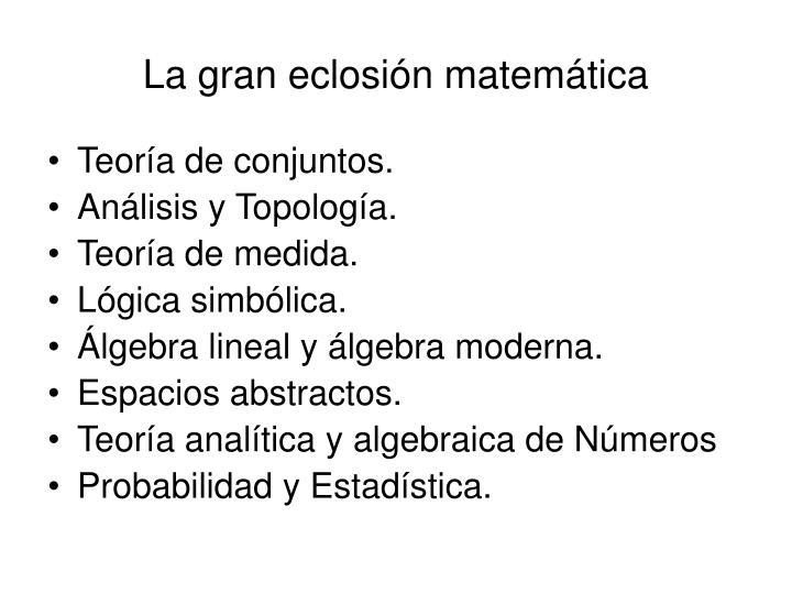 La gran eclosión matemática