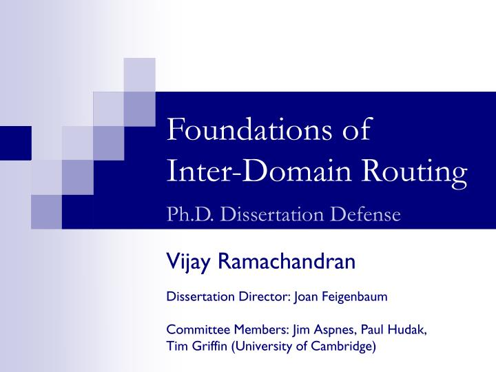 Foundations of inter domain routing ph d dissertation defense