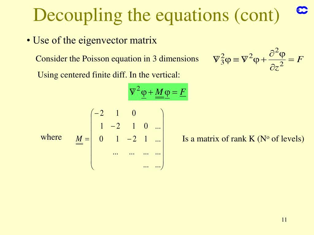Decoupling the equations (cont)
