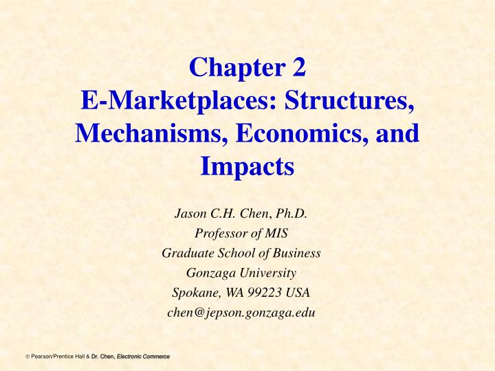 Chapter 2 e marketplaces structures mechanisms economics and impacts