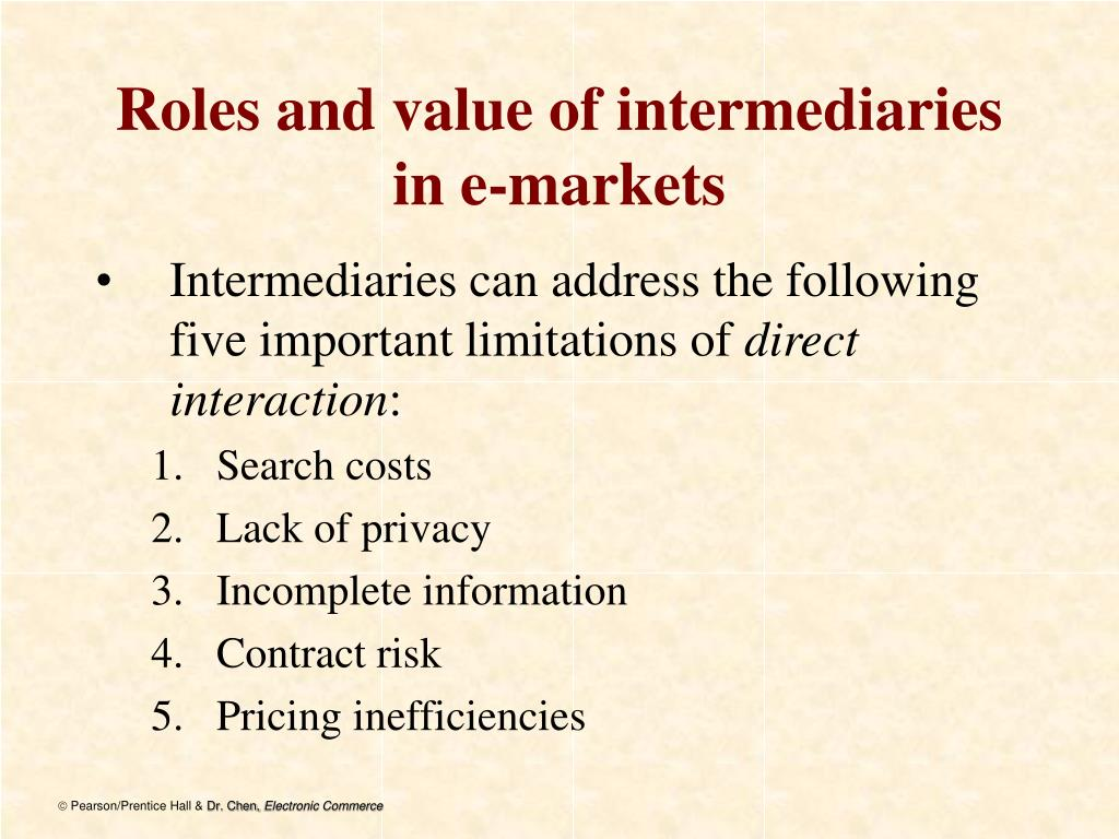 Roles and value of intermediaries in e-markets