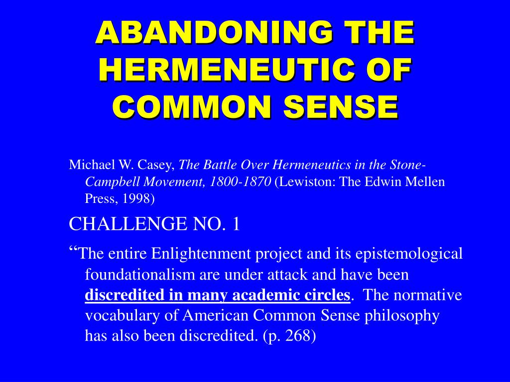 ABANDONING THE HERMENEUTIC OF COMMON SENSE