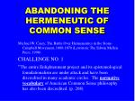 abandoning the hermeneutic of common sense14