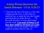 asking wrong questions the amish dilemma i cor 9 20 23