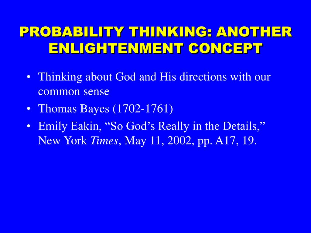 PROBABILITY THINKING: ANOTHER ENLIGHTENMENT CONCEPT