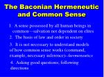 the baconian hermeneutic and common sense