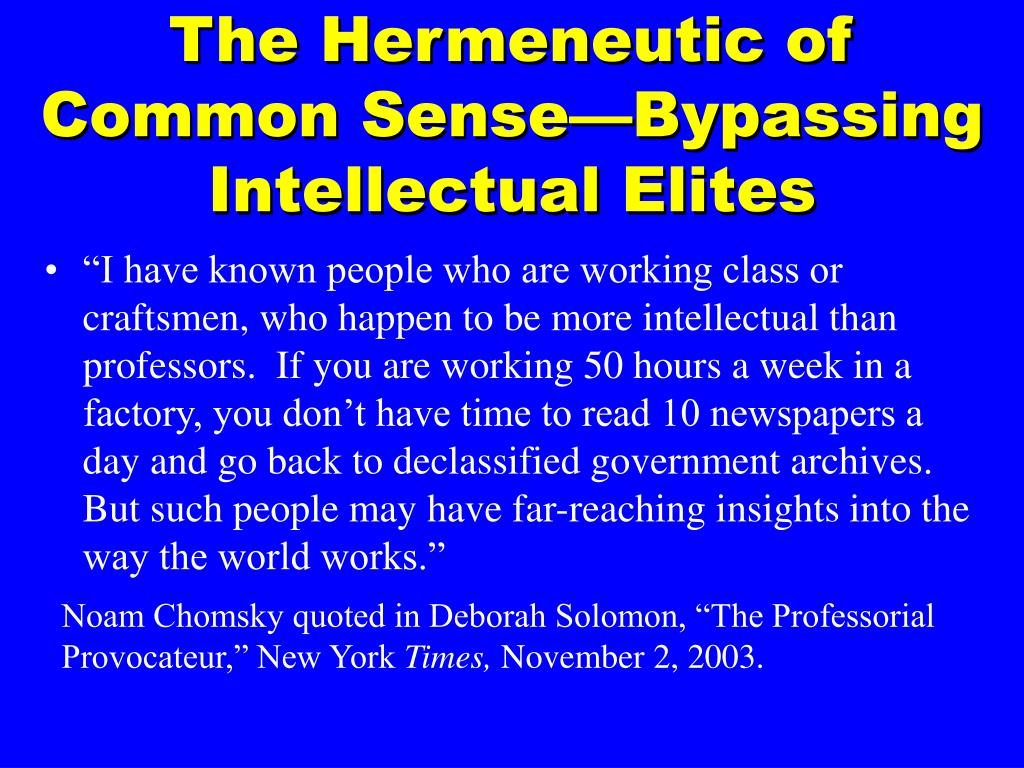 The Hermeneutic of Common Sense—Bypassing Intellectual Elites