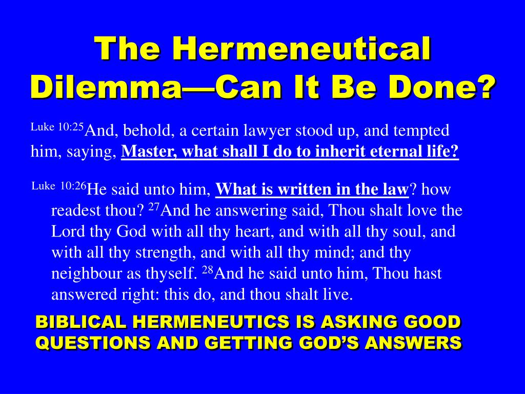 The Hermeneutical Dilemma—Can It Be Done?