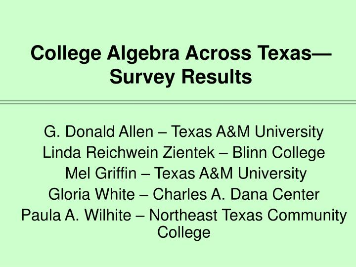 College algebra across texas survey results l.jpg