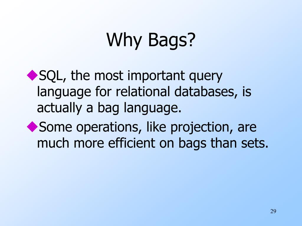 Why Bags?
