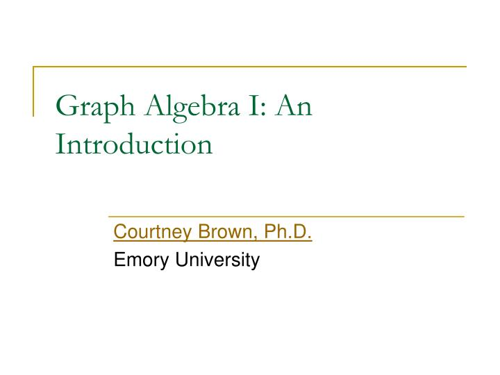 Graph algebra i an introduction