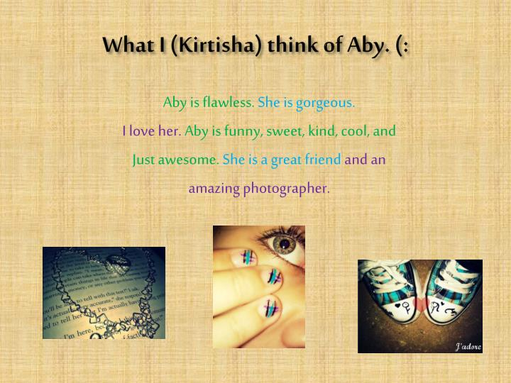 What i kirtisha think of aby