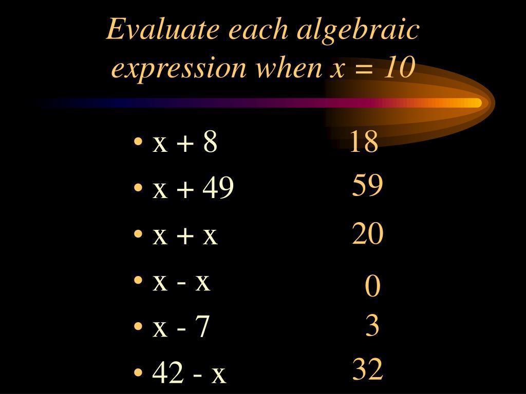 Evaluate each algebraic expression when x = 10