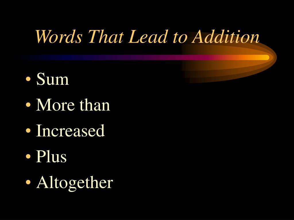 Words That Lead to Addition