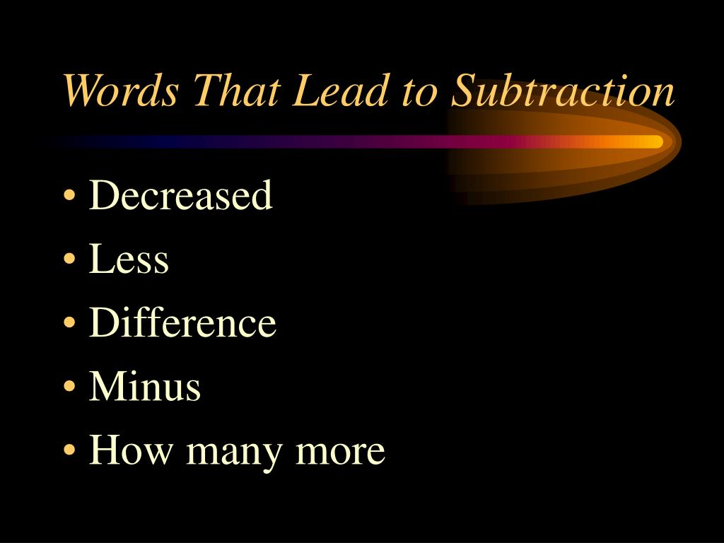 Words That Lead to Subtraction