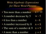 write algebraic expressions for these word phrases
