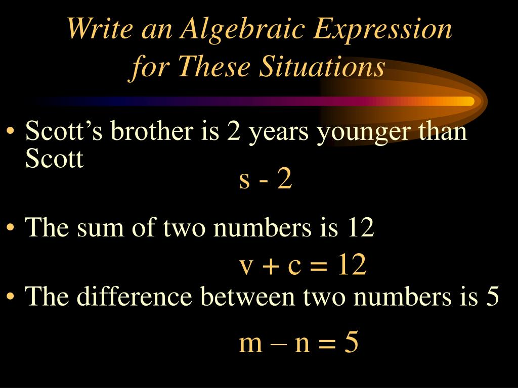 Write an Algebraic Expression for These Situations