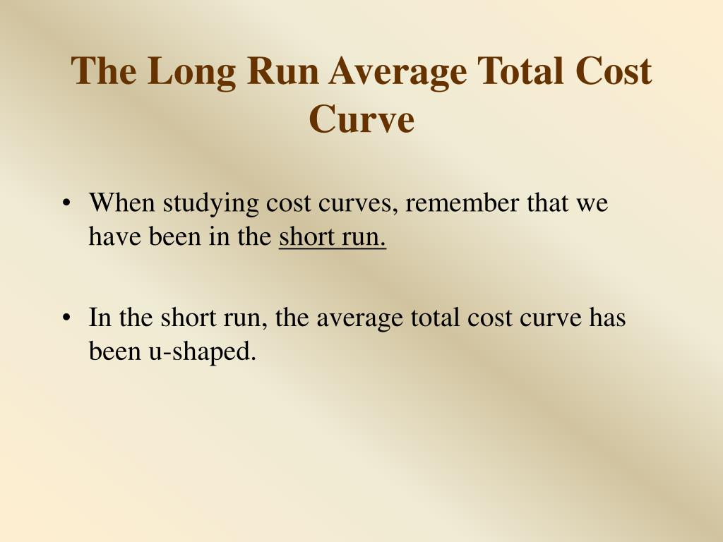 The Long Run Average Total Cost Curve