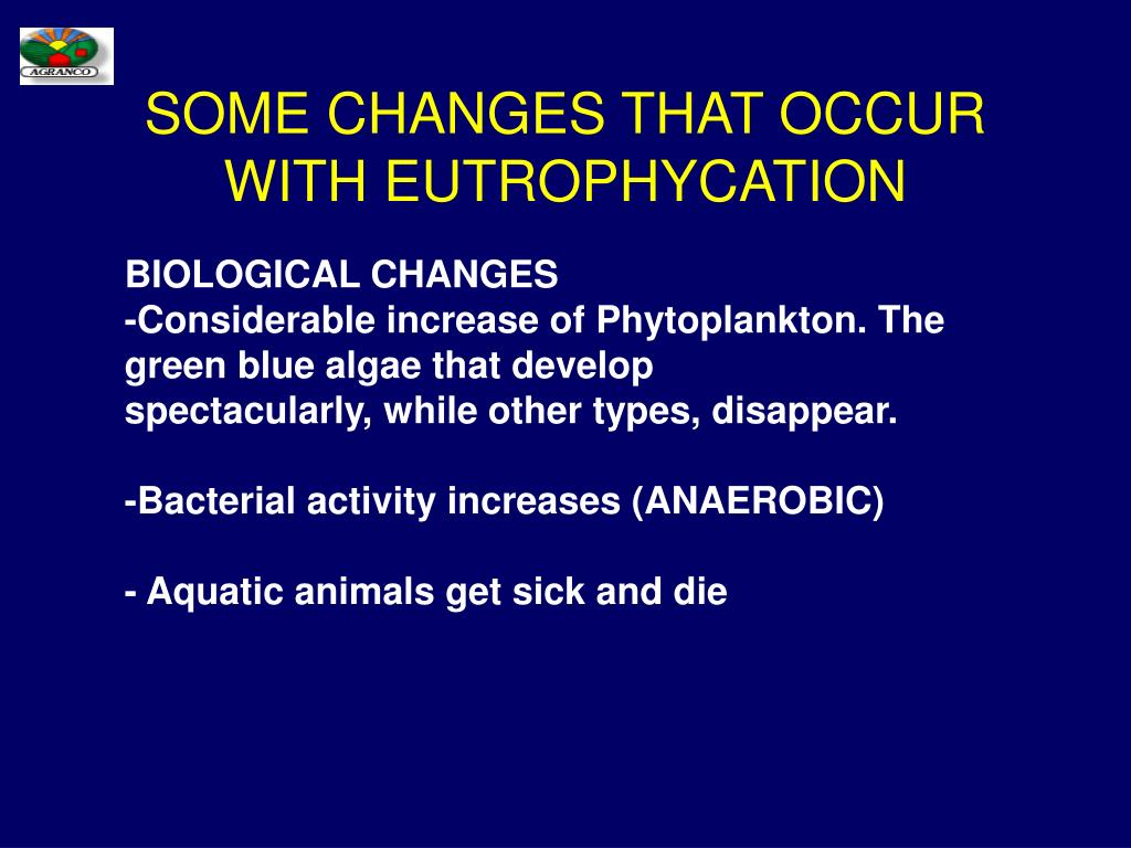 SOME CHANGES THAT OCCUR WITH EUTROPHYCATION