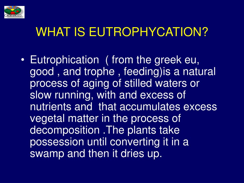 WHAT IS EUTROPHYCATION?