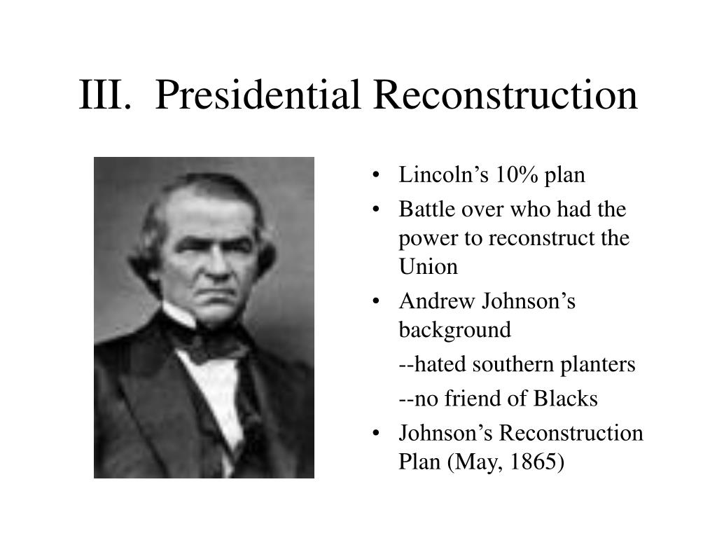 III.  Presidential Reconstruction