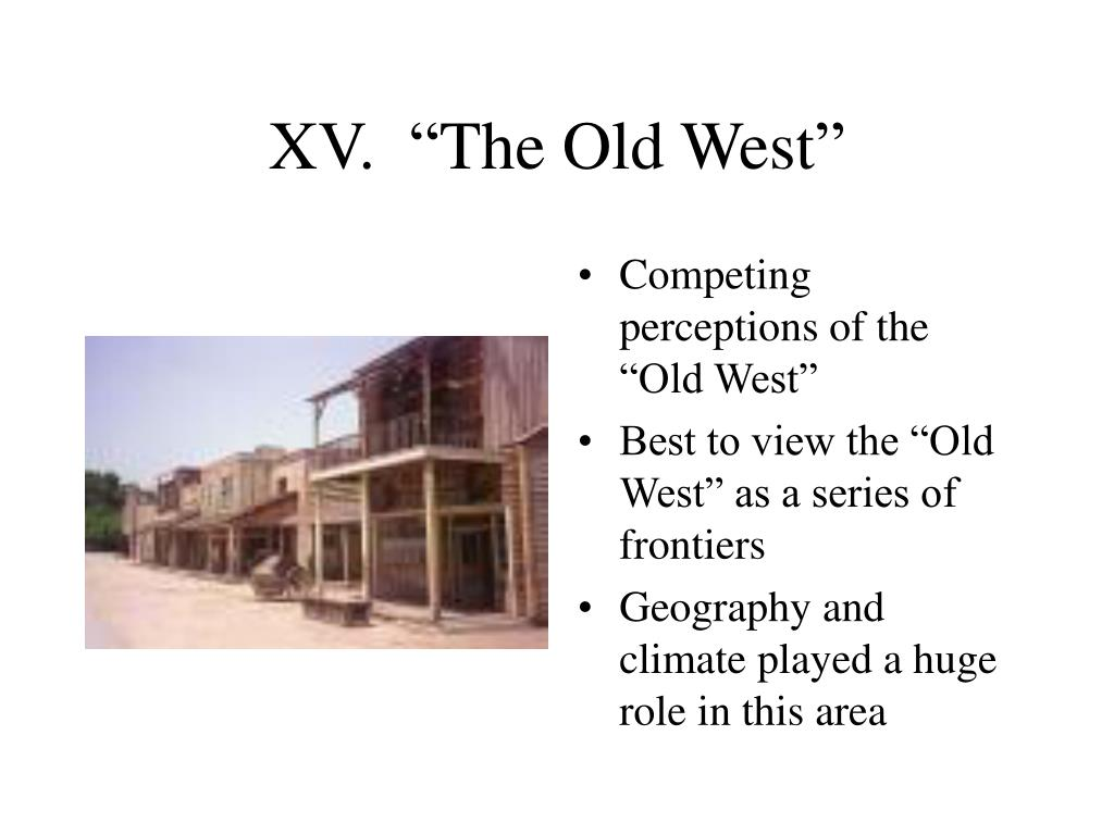 "XV.  ""The Old West"""