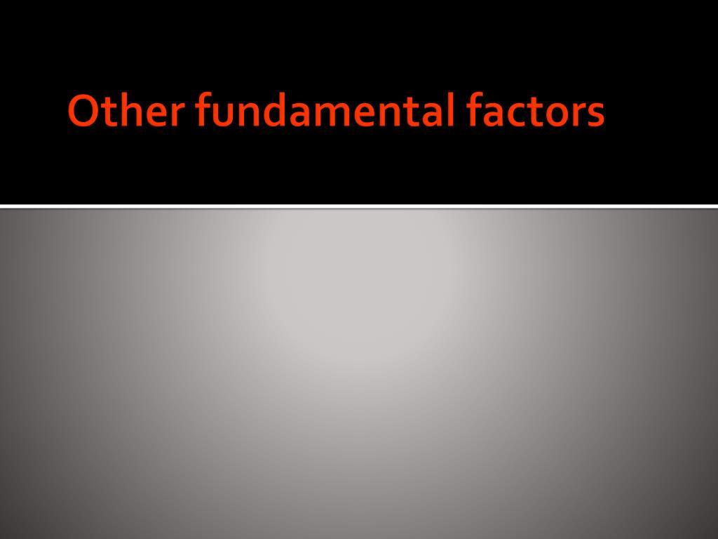 Other fundamental factors