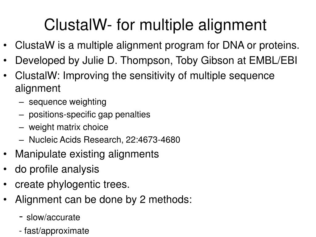ClustalW- for multiple alignment