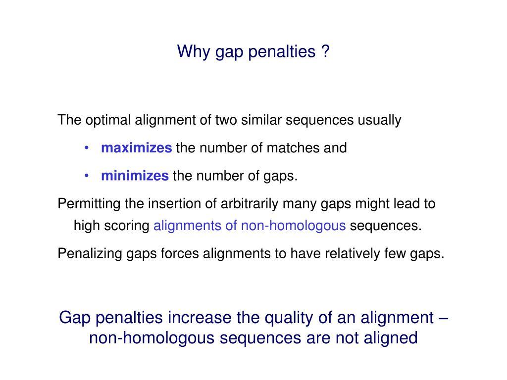 Why gap penalties ?