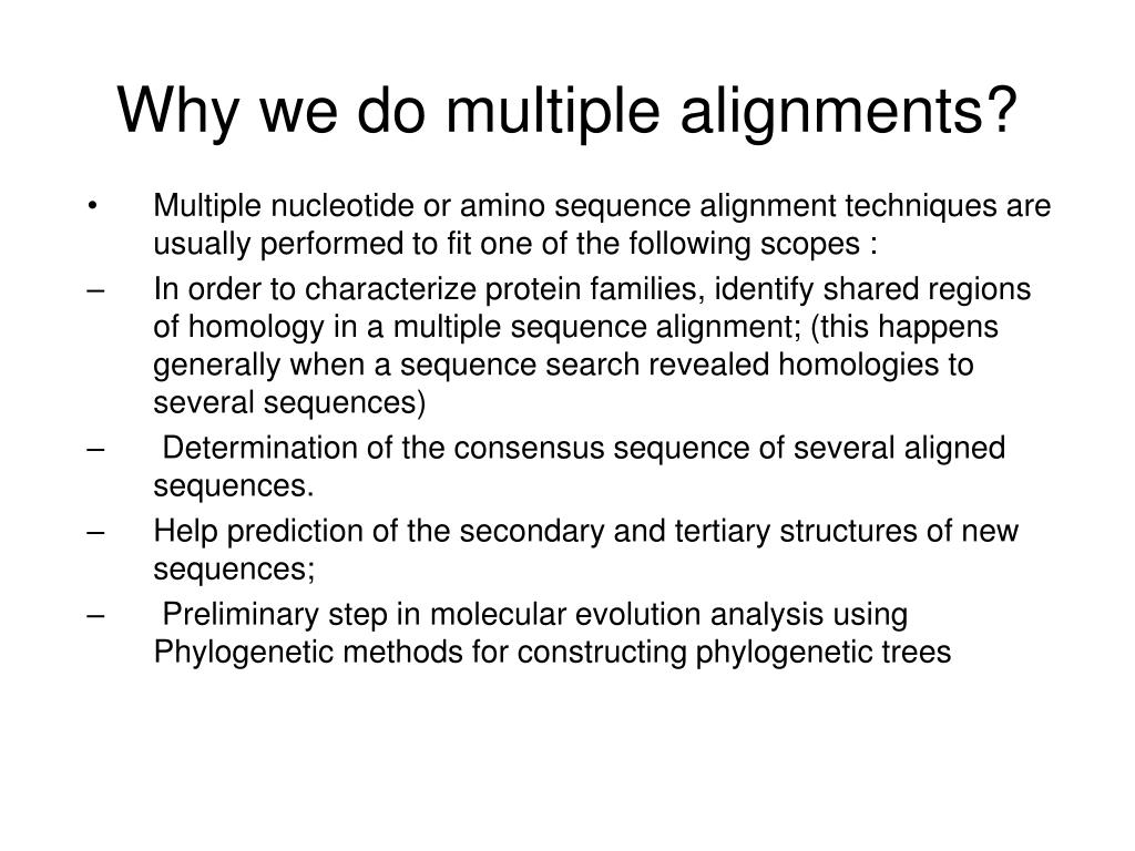 Why we do multiple alignments?