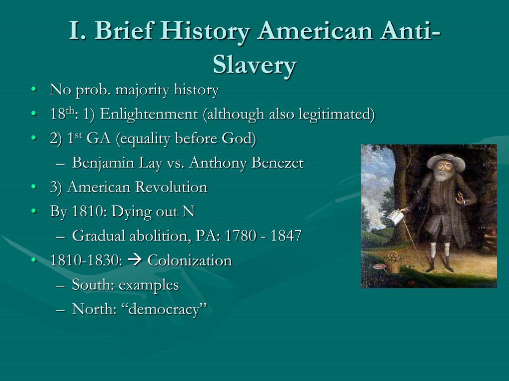 I. Brief History American Anti-Slavery