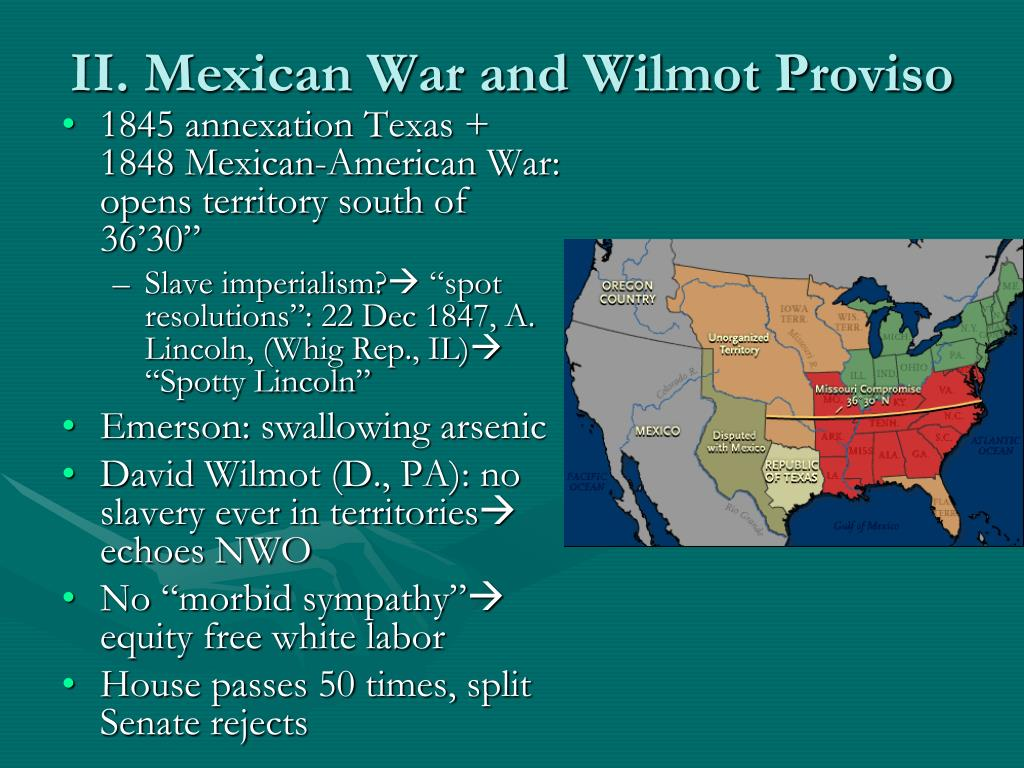 II. Mexican War and Wilmot Proviso