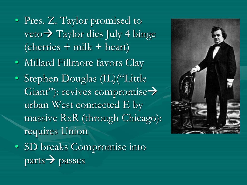 Pres. Z. Taylor promised to veto