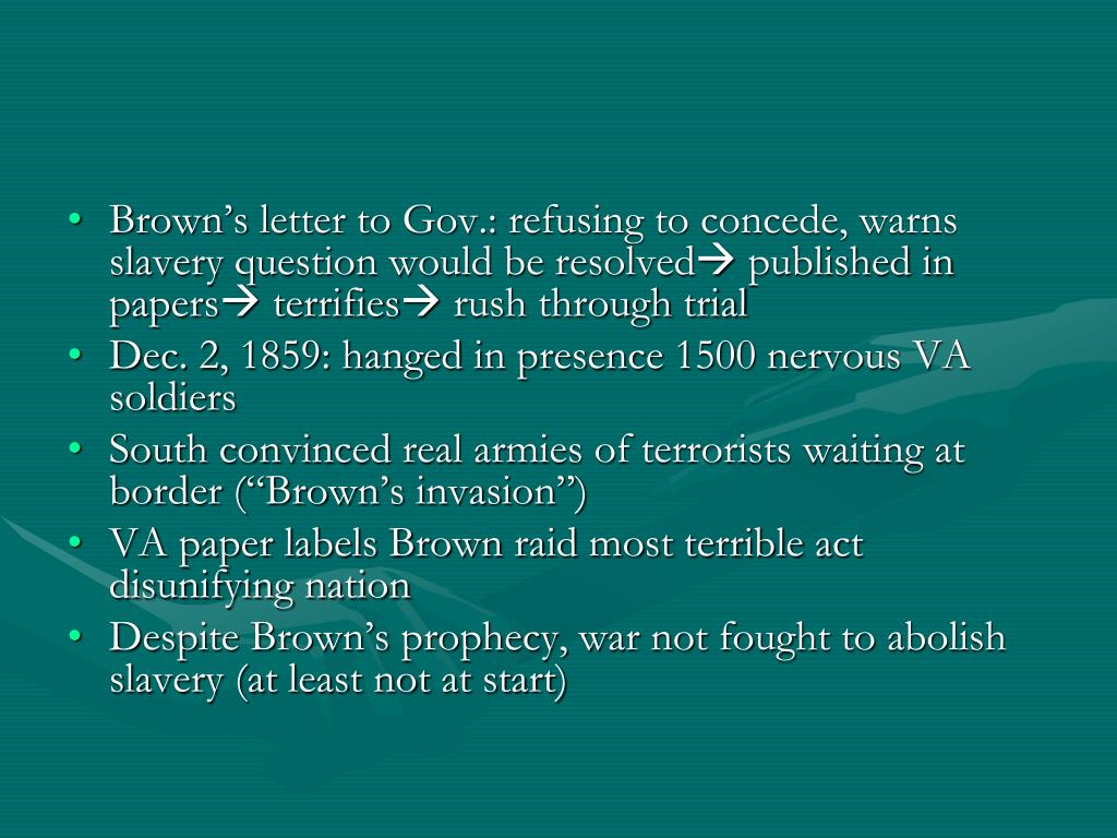 Brown's letter to Gov.: refusing to concede, warns slavery question would be resolved