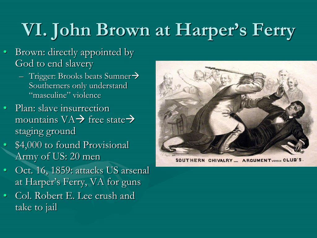 VI. John Brown at Harper's Ferry